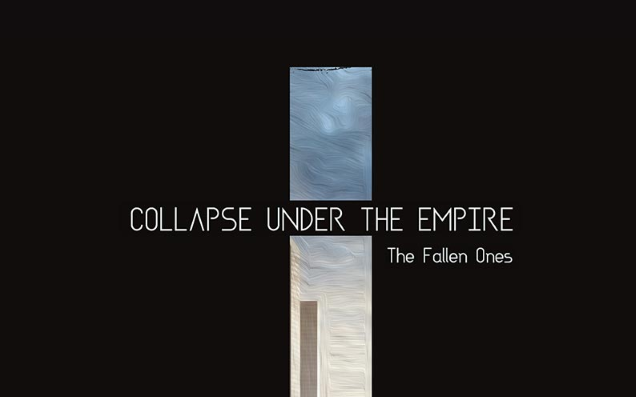 COLLAPSE UNDER THE EMPIRE!