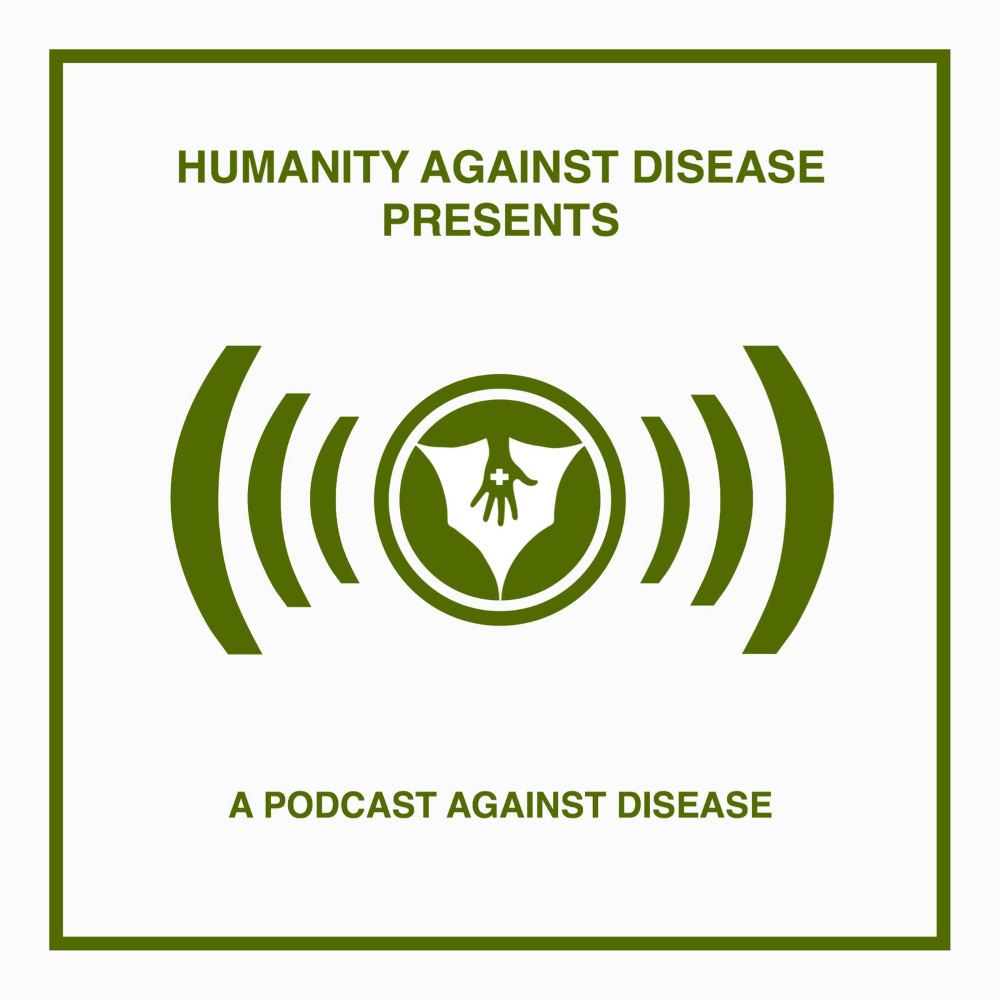 Humaity Against Disease podcast