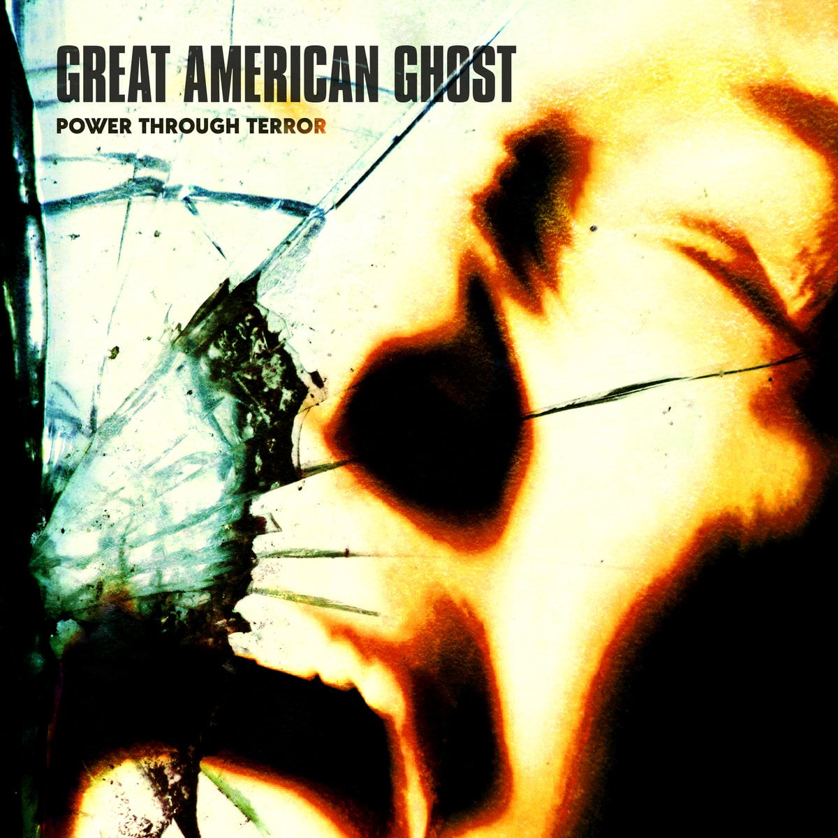 Power Through Terror by GREAT AMERICAN GHOST!
