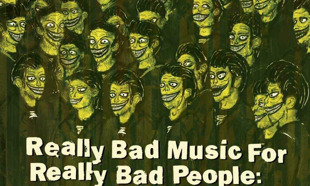 Really Bad Music For Really Bad People