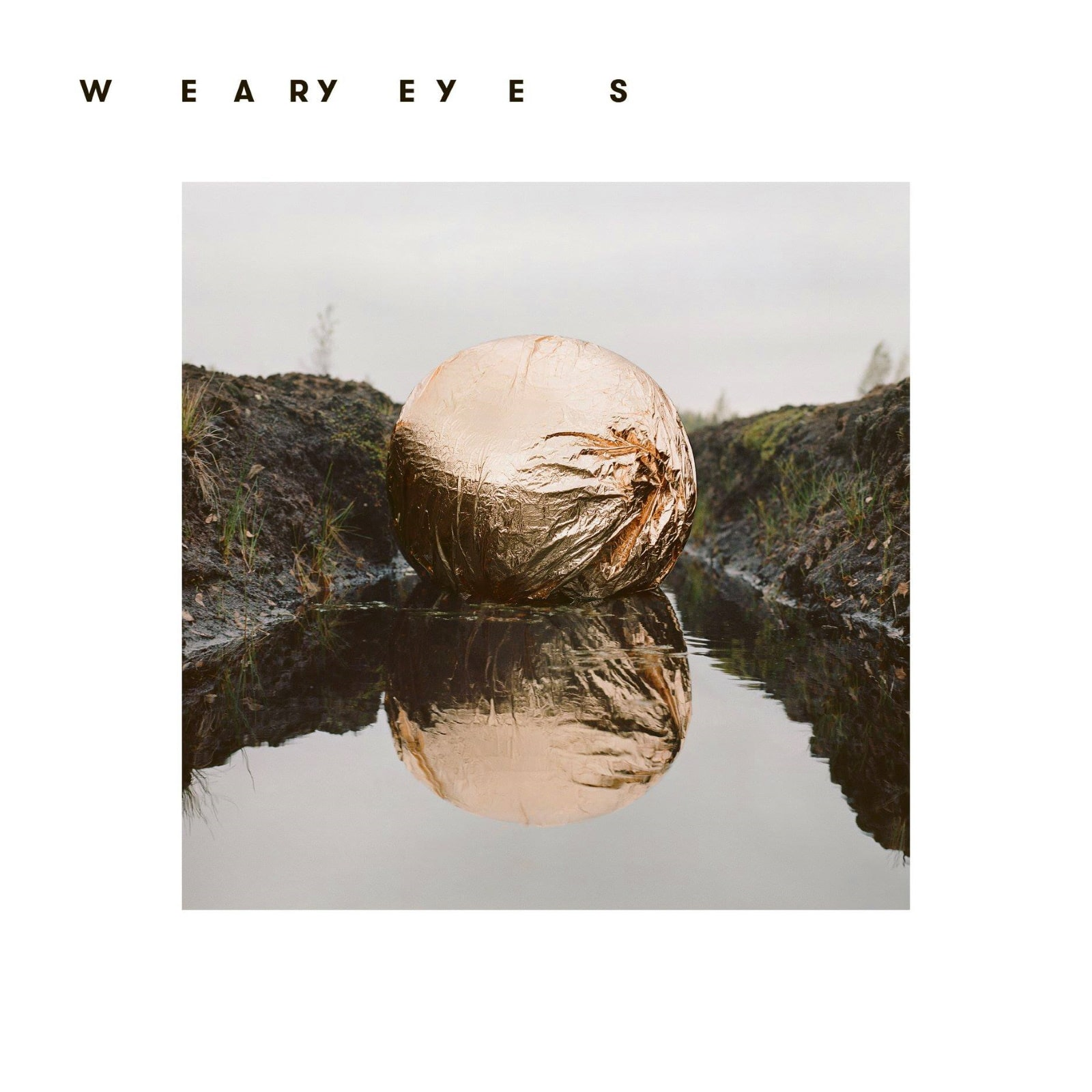 WEARY EYES new EP
